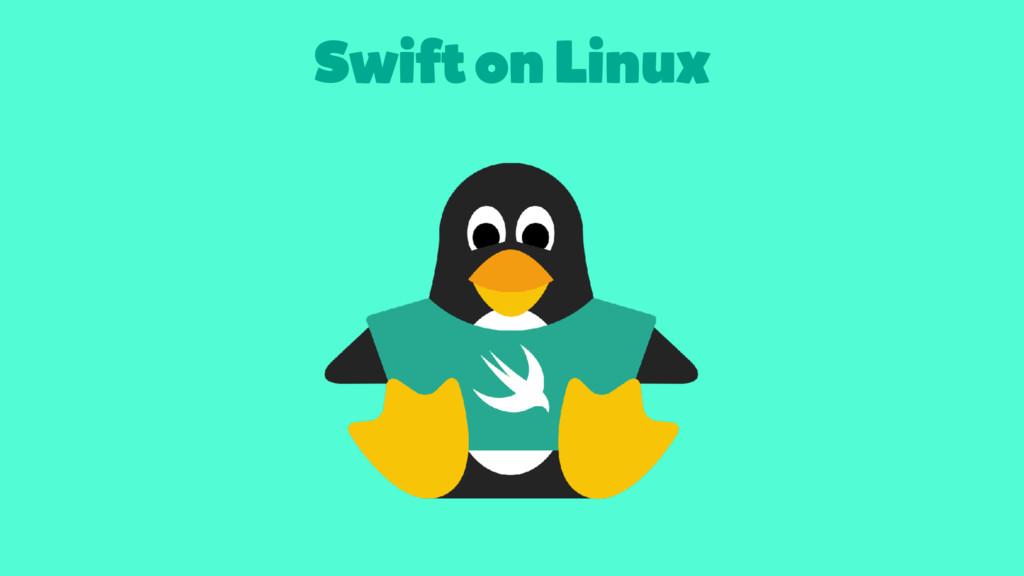 Swift on Linux
