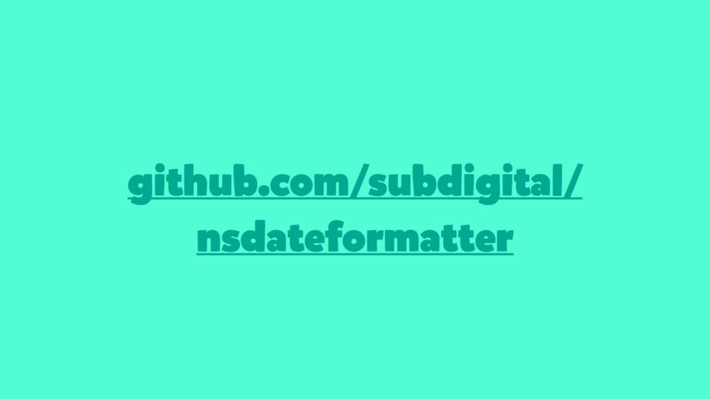 github.com/subdigital/ nsdateformatter