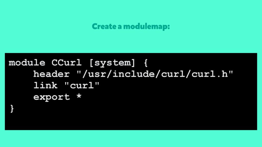 Create a modulemap: module CCurl [system] { hea...
