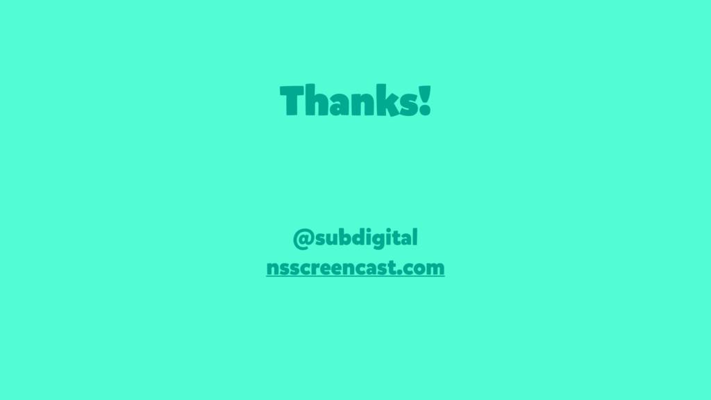 Thanks! @subdigital nsscreencast.com