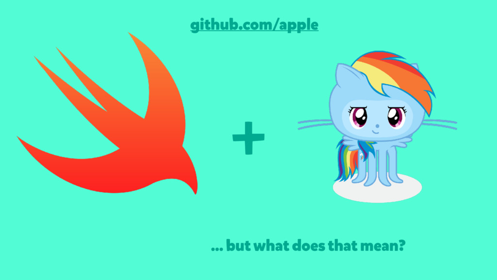 … but what does that mean? + github.com/apple