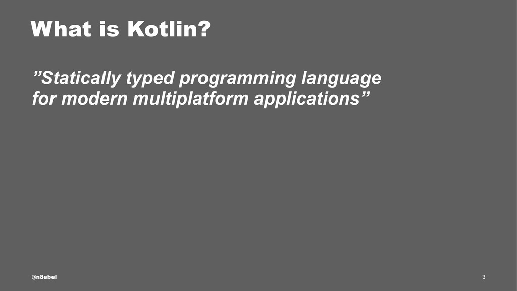 "What is Kotlin? ""Statically typed programming l..."