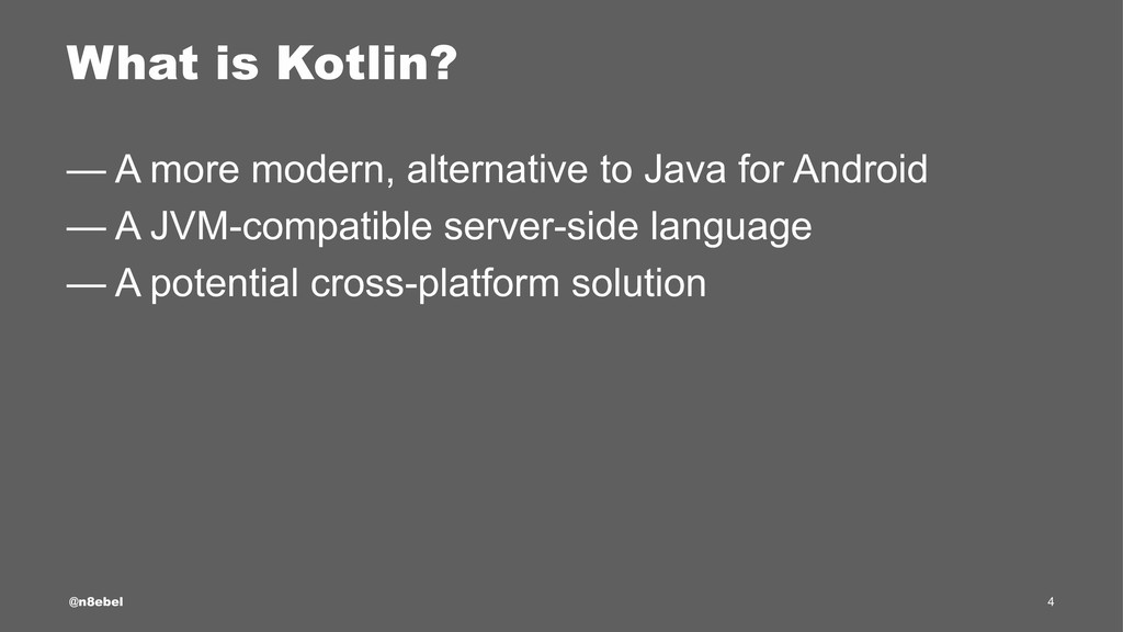 What is Kotlin? — A more modern, alternative to...