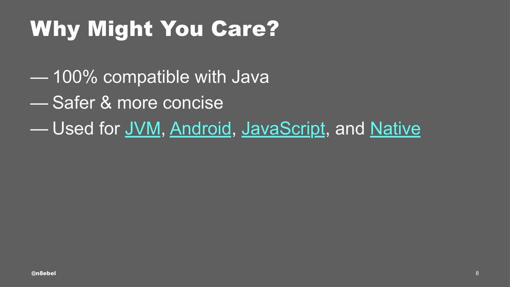 Why Might You Care? — 100% compatible with Java...
