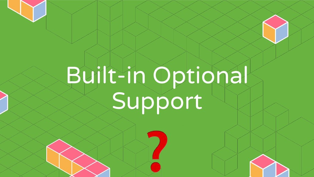 Built-in Optional Support