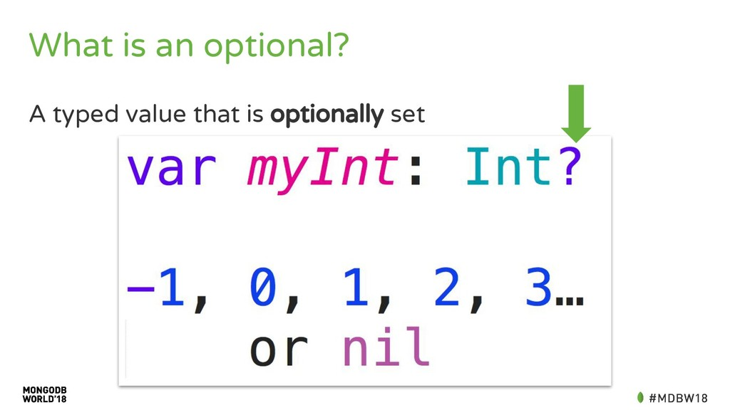 What is an optional? A typed value that is opti...