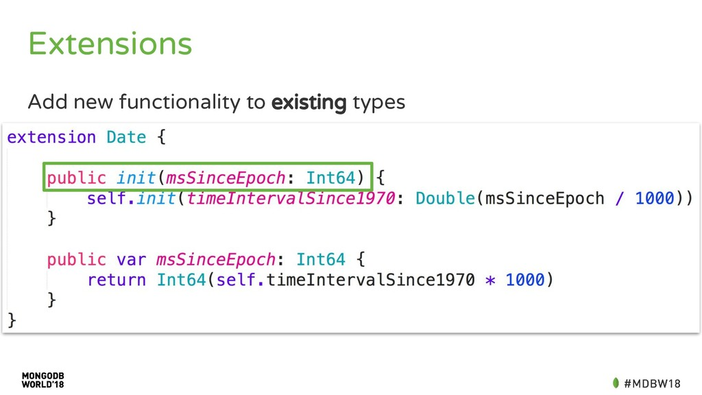 Extensions Add new functionality to existing ty...
