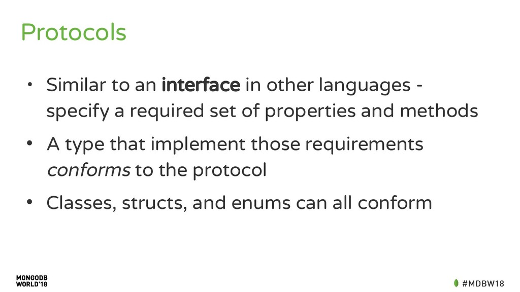 Protocols • Similar to an interface in other la...