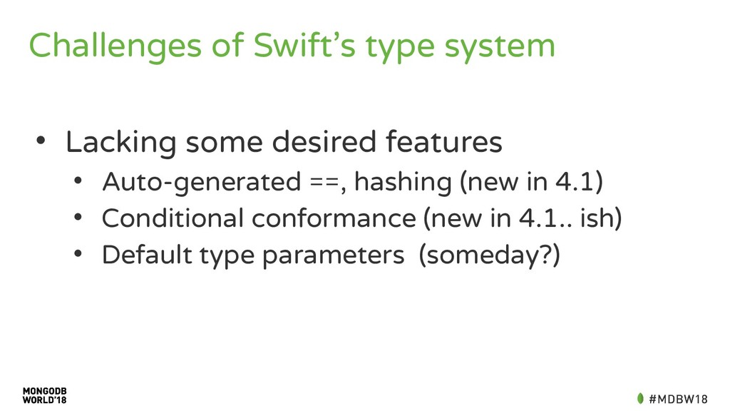 Challenges of Swift's type system • Lacking som...