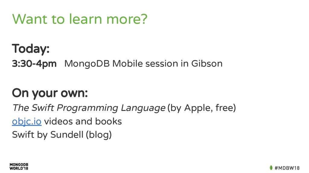 Want to learn more? Today: 3:30-4pm MongoDB Mob...
