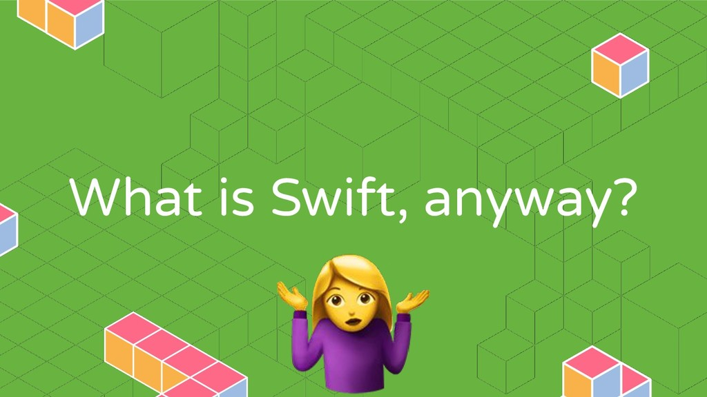 What is Swift, anyway?