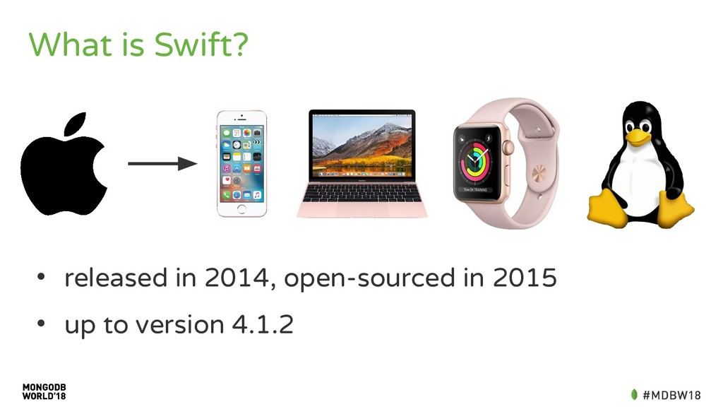 What is Swift? • released in 2014, open-sourced...