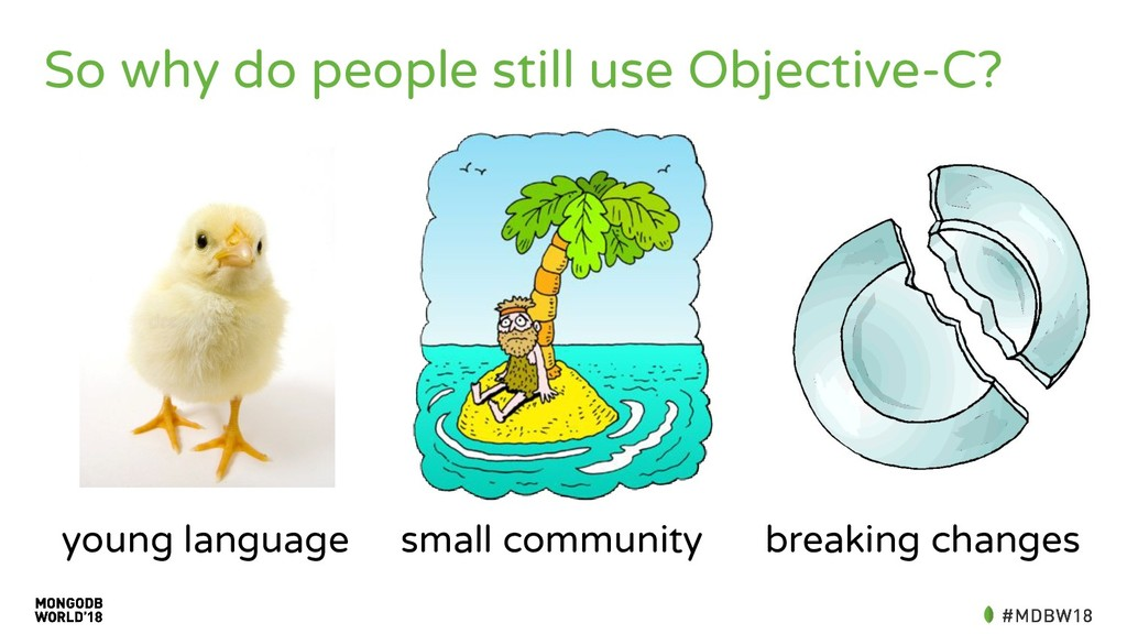 So why do people still use Objective-C? young l...