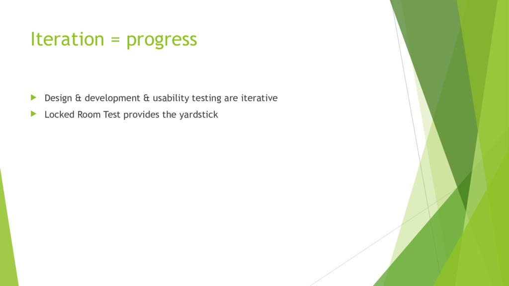 Iteration = progress u Design & development & u...