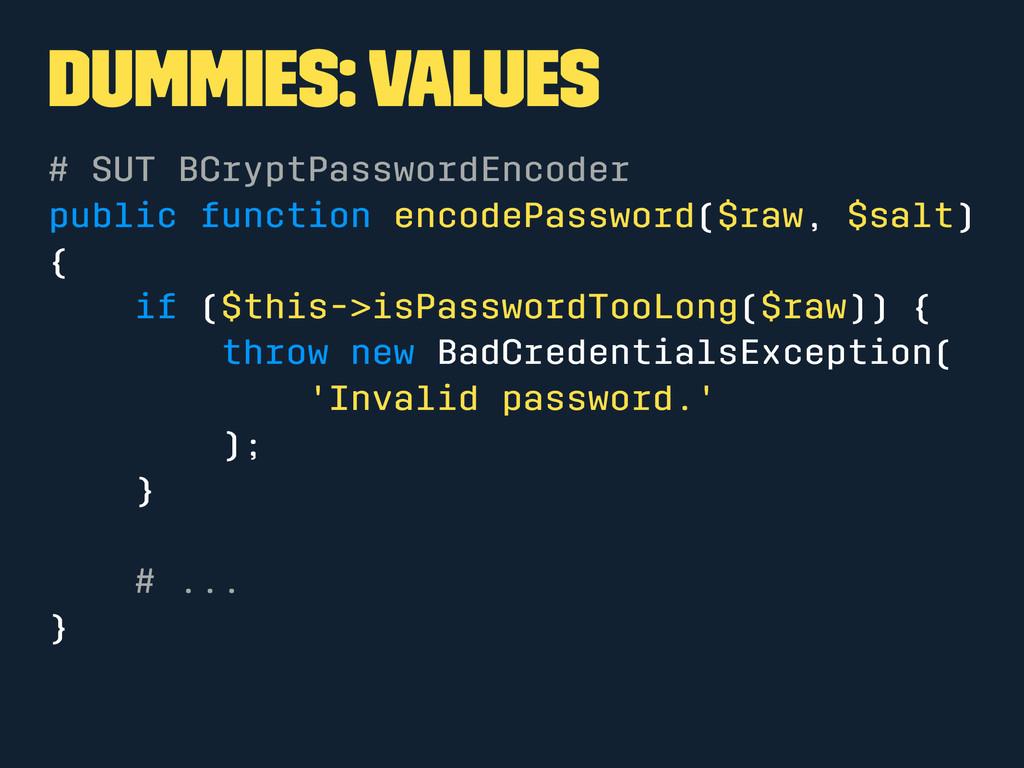 Dummies: Values # SUT BCryptPasswordEncoder pub...