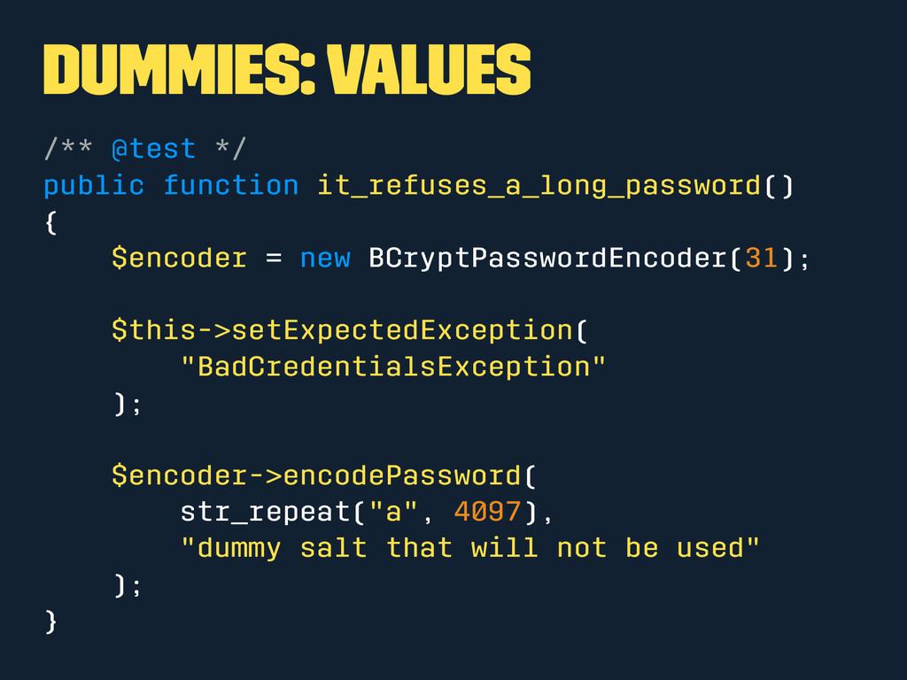 Dummies: Values /** @test */ public function it...