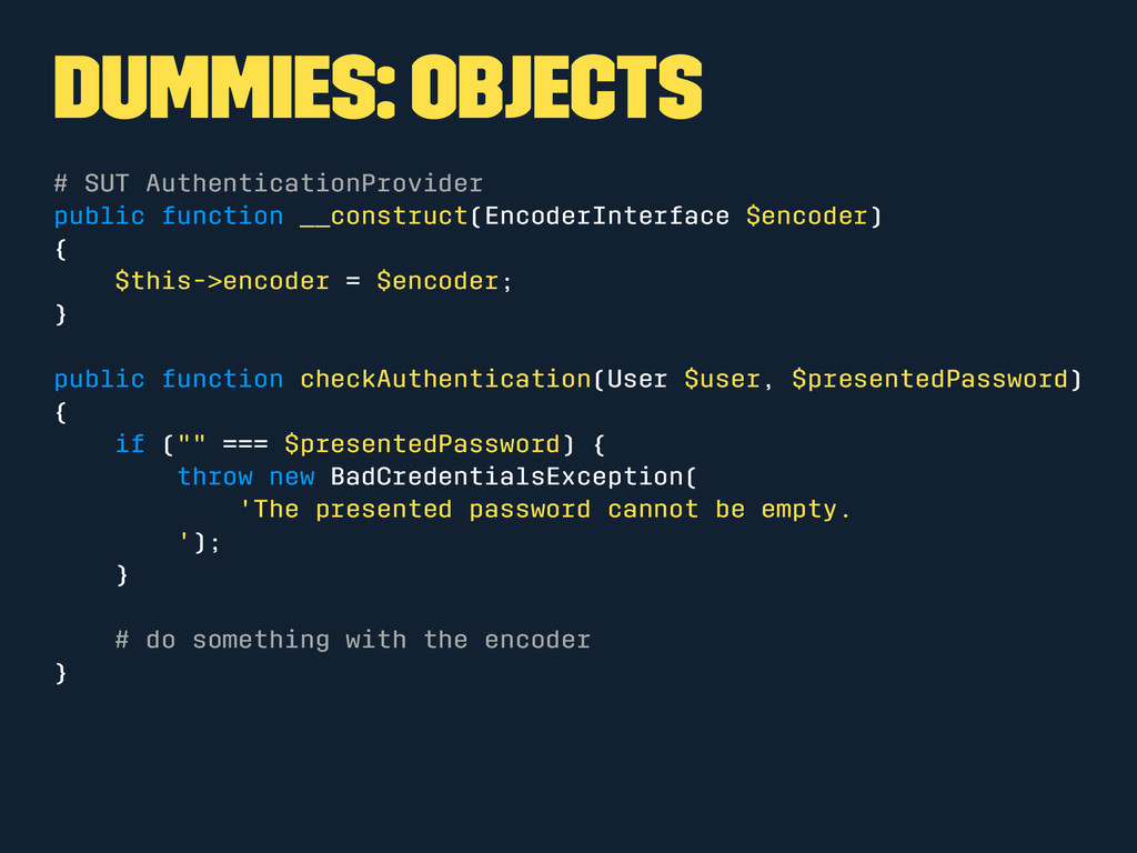 Dummies: Objects # SUT AuthenticationProvider p...