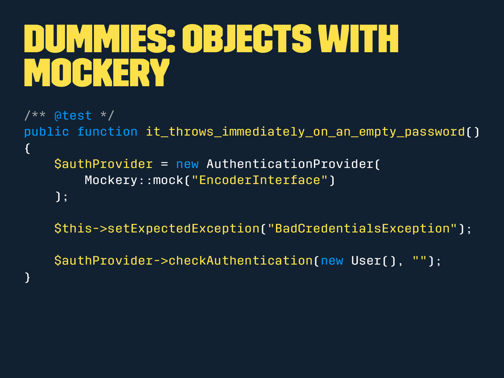 Dummies: Objects with mockery /** @test */ publ...