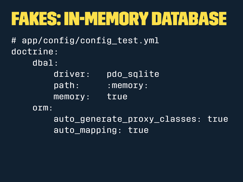 Fakes: In-Memory Database # app/config/config_tes...