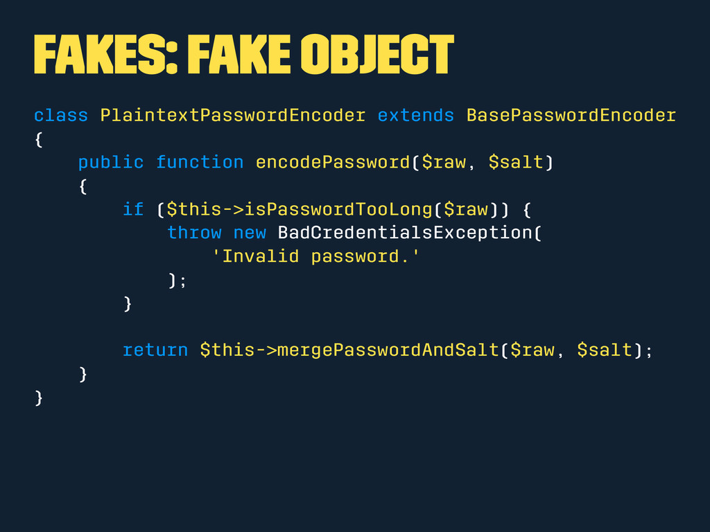 Fakes: Fake Object class PlaintextPasswordEncod...