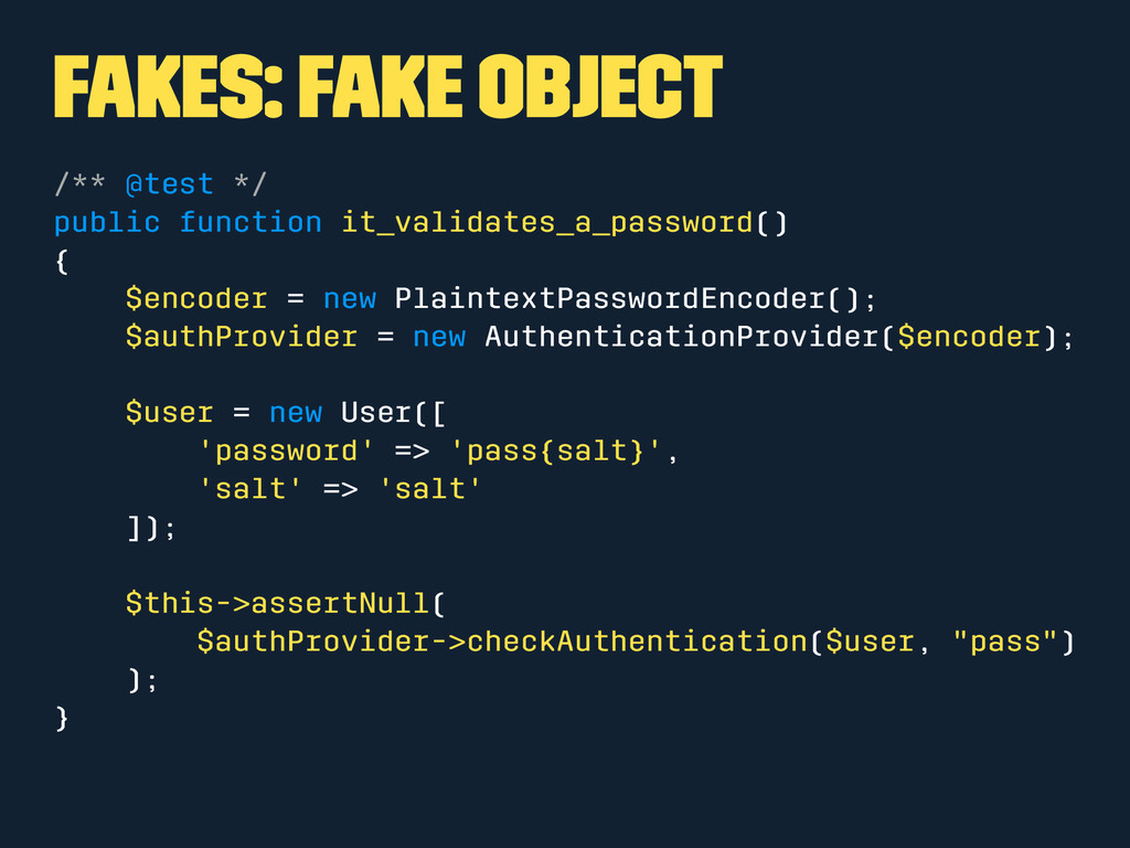 Fakes: Fake Object /** @test */ public function...