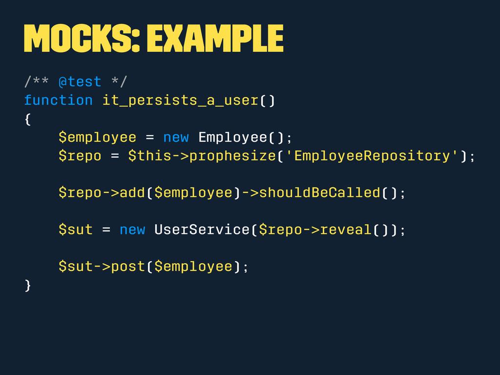 Mocks: Example /** @test */ function it_persist...