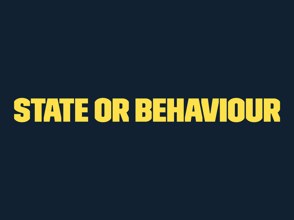 State or Behaviour