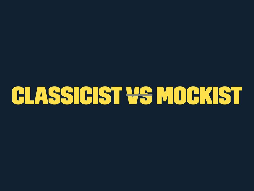 Classicist vs Mockist