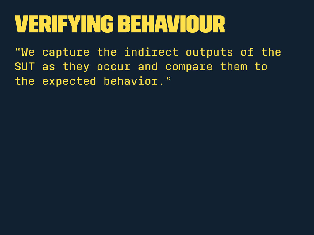"Verifying Behaviour ""We capture the indirect ou..."