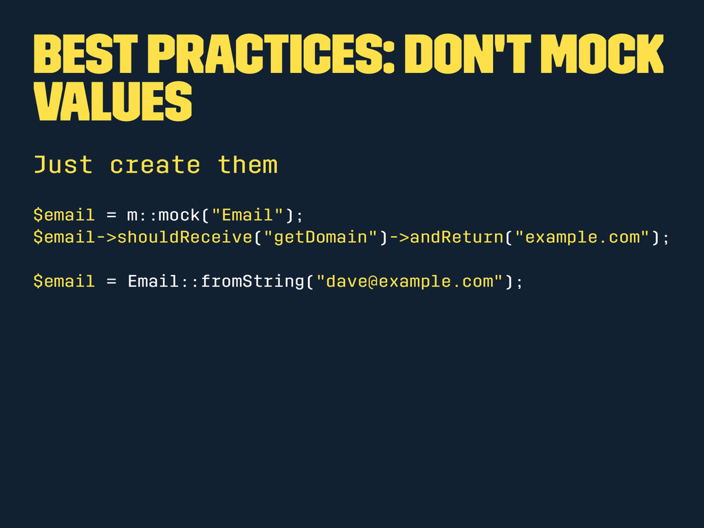 Best practices: Don't mock values Just create t...
