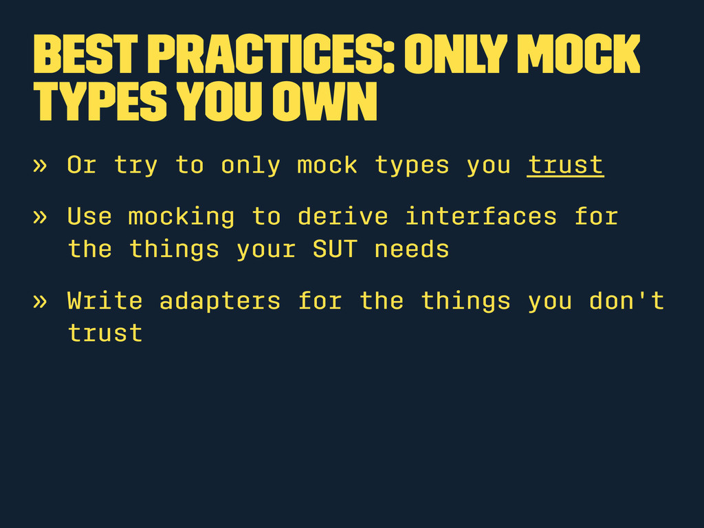 Best Practices: Only mock types you own » Or tr...