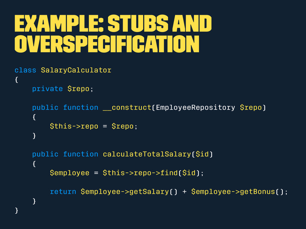 Example: Stubs and overspecification class Salar...