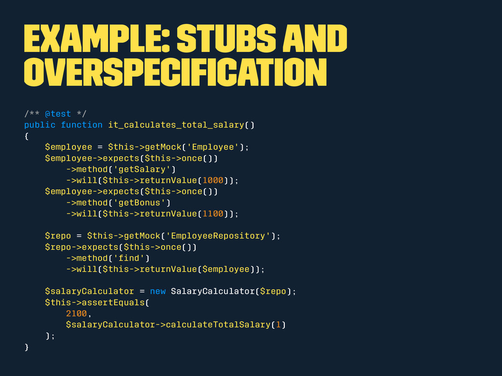 Example: Stubs and overspecification /** @test *...