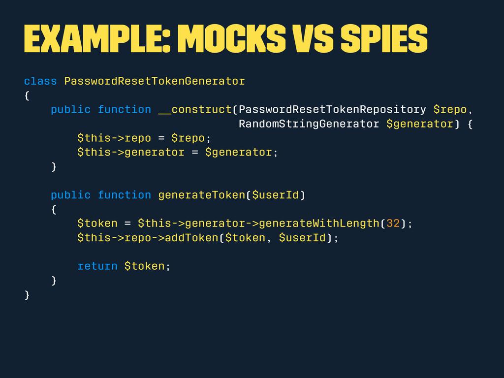 Example: Mocks vs Spies class PasswordResetToke...