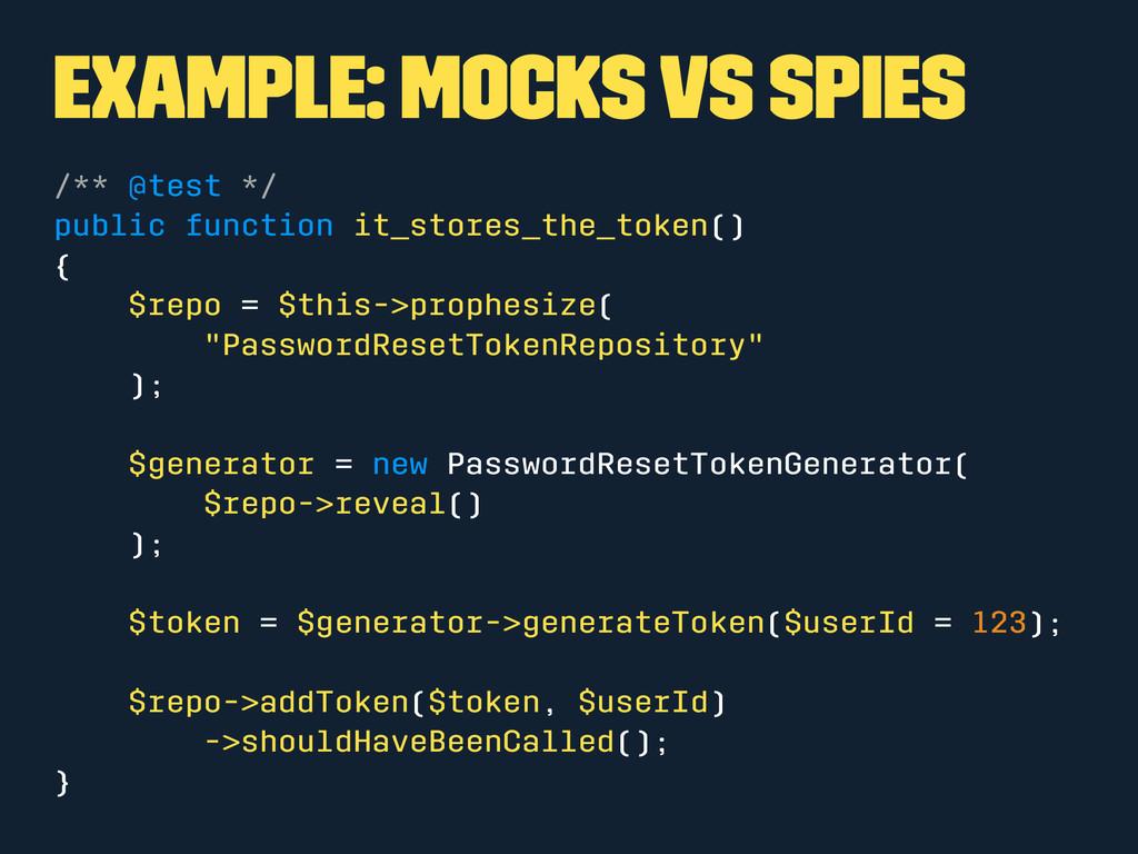 Example: Mocks vs Spies /** @test */ public fun...