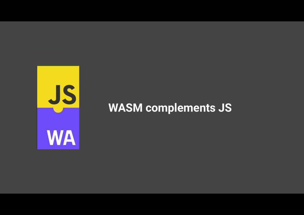 WASM complements JS