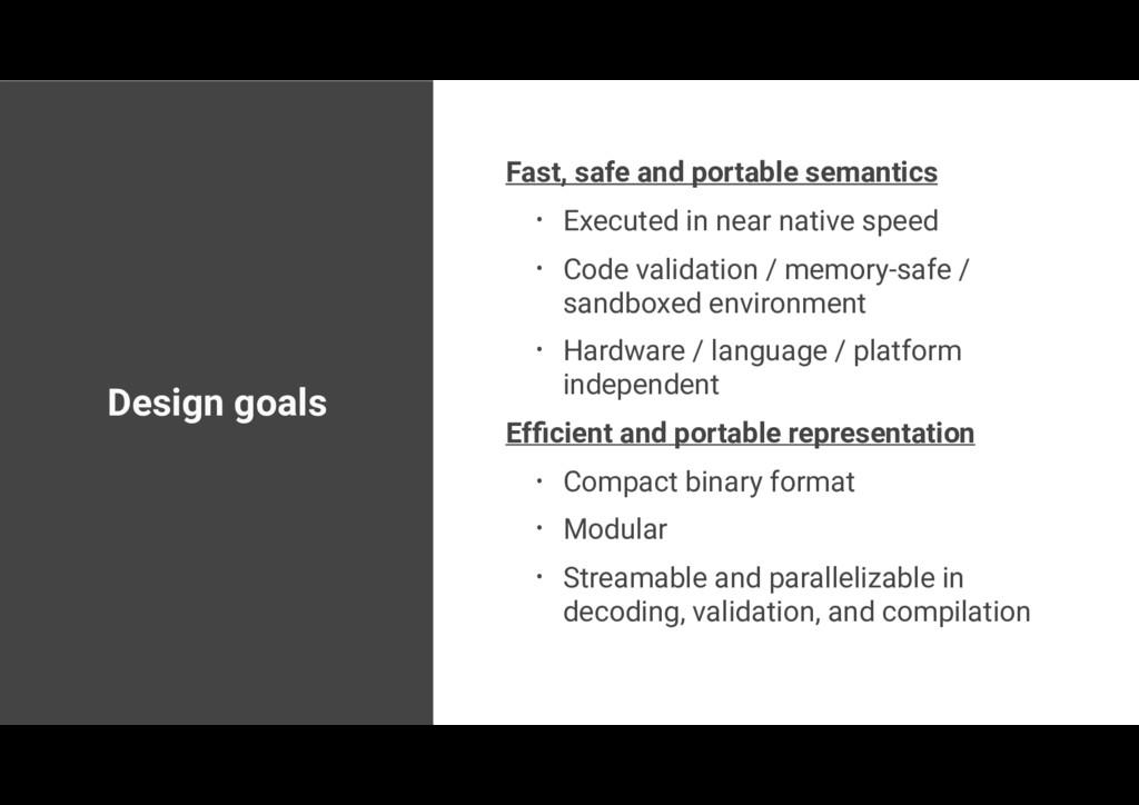 Design goals Fast, safe and portable semantics ...