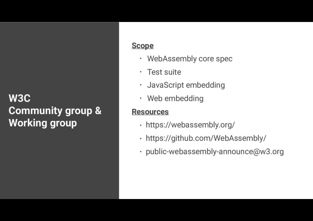 W3C  Community group & Working group Scope • W...