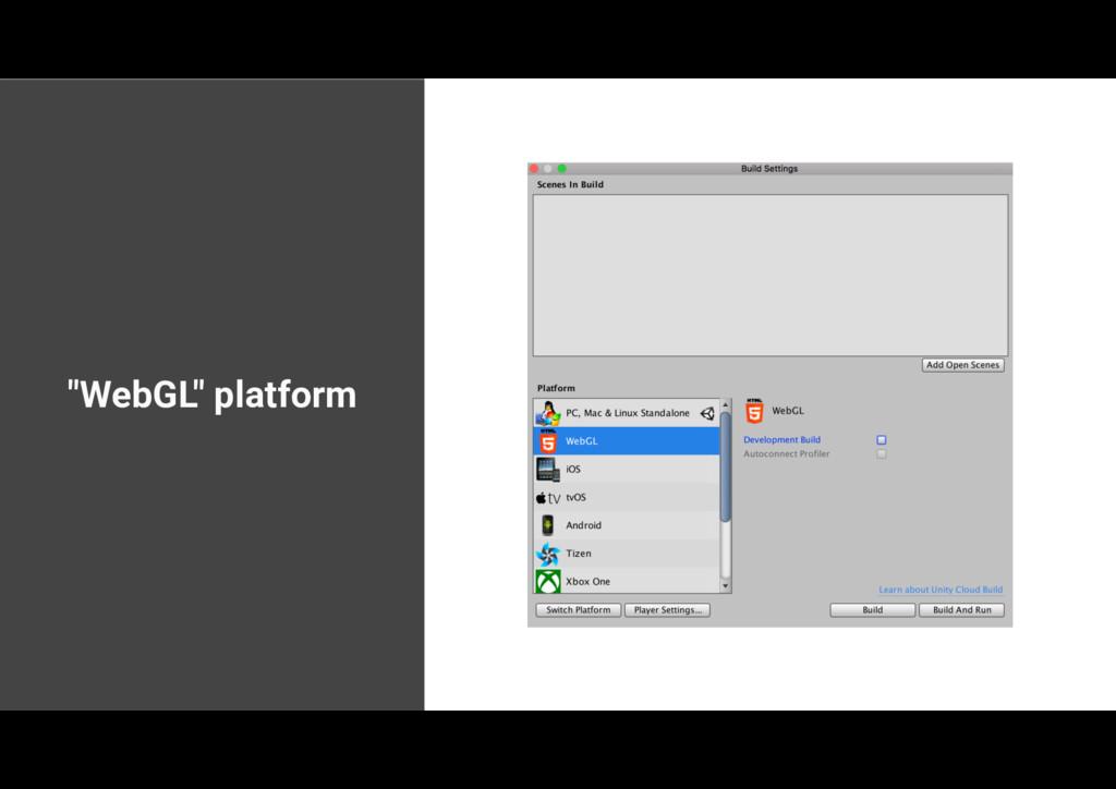 """""""WebGL"""" platform"""