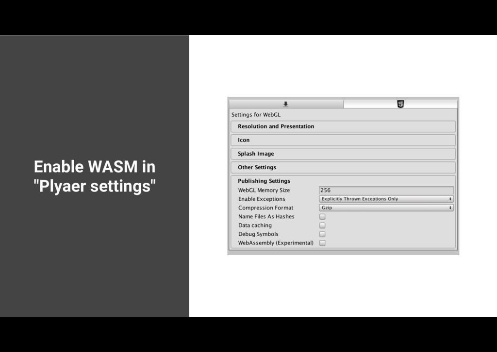 """Enable WASM in """"Plyaer settings"""""""