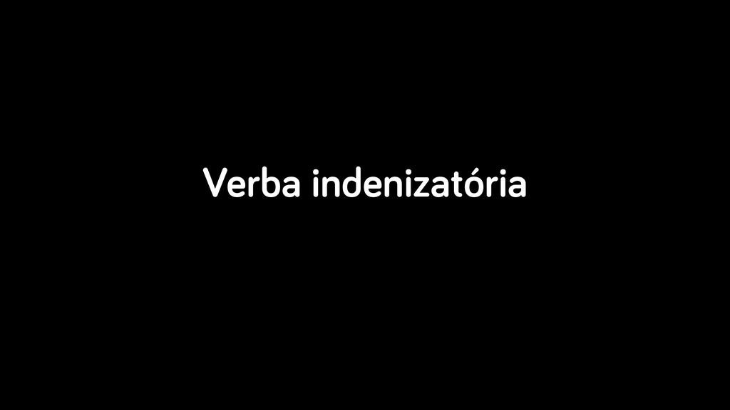 Verba indenizatória