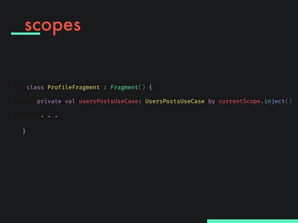 scopes class ProfileFragment : Fragment() { pri...