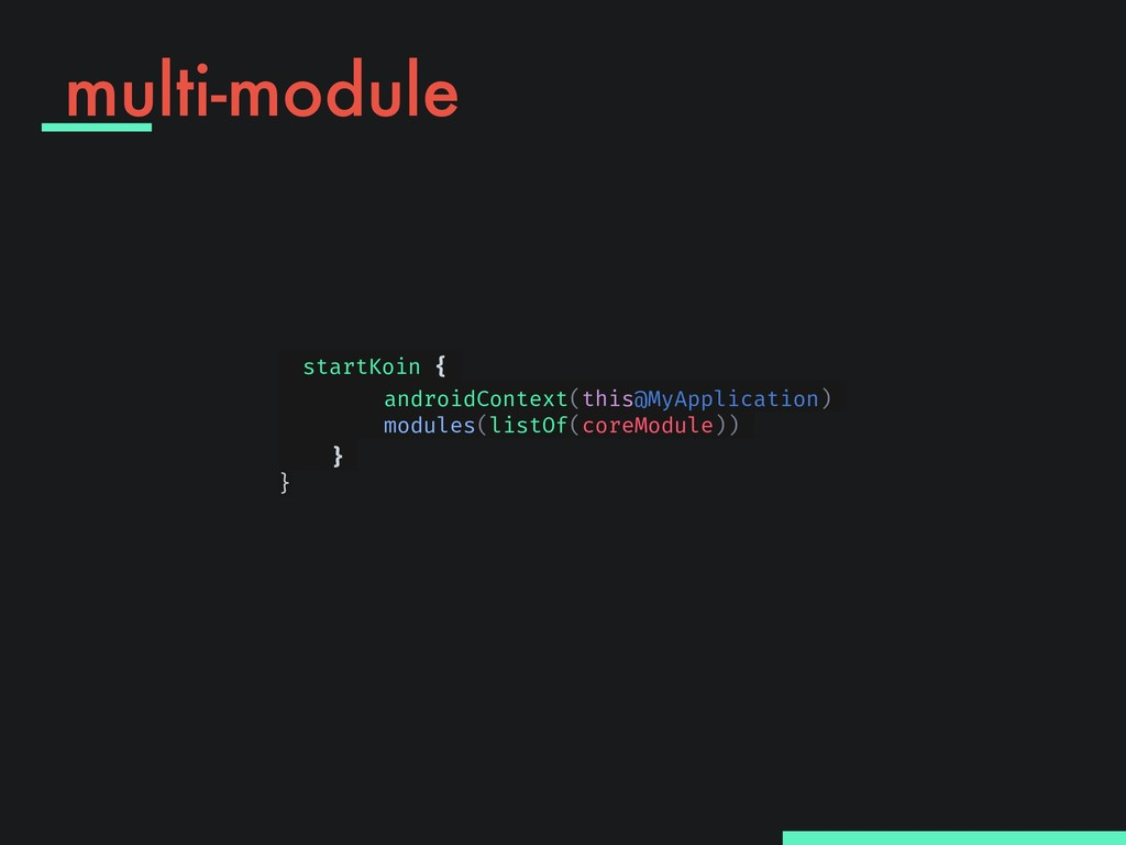 multi-module startKoin { androidContext(this@My...