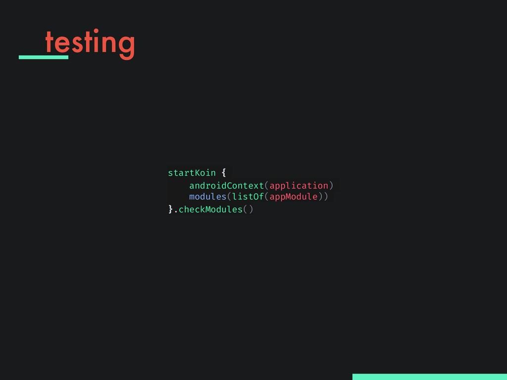 testing startKoin { androidContext(application)...