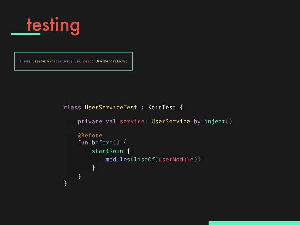 testing class UserServiceTest : KoinTest { priv...