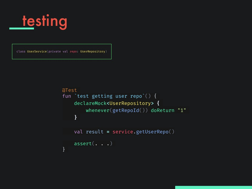 testing @Test fun `test getting user repo`() { ...