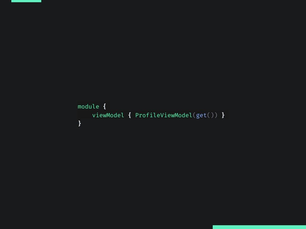 module { viewModel { ProfileViewModel(get()) } }