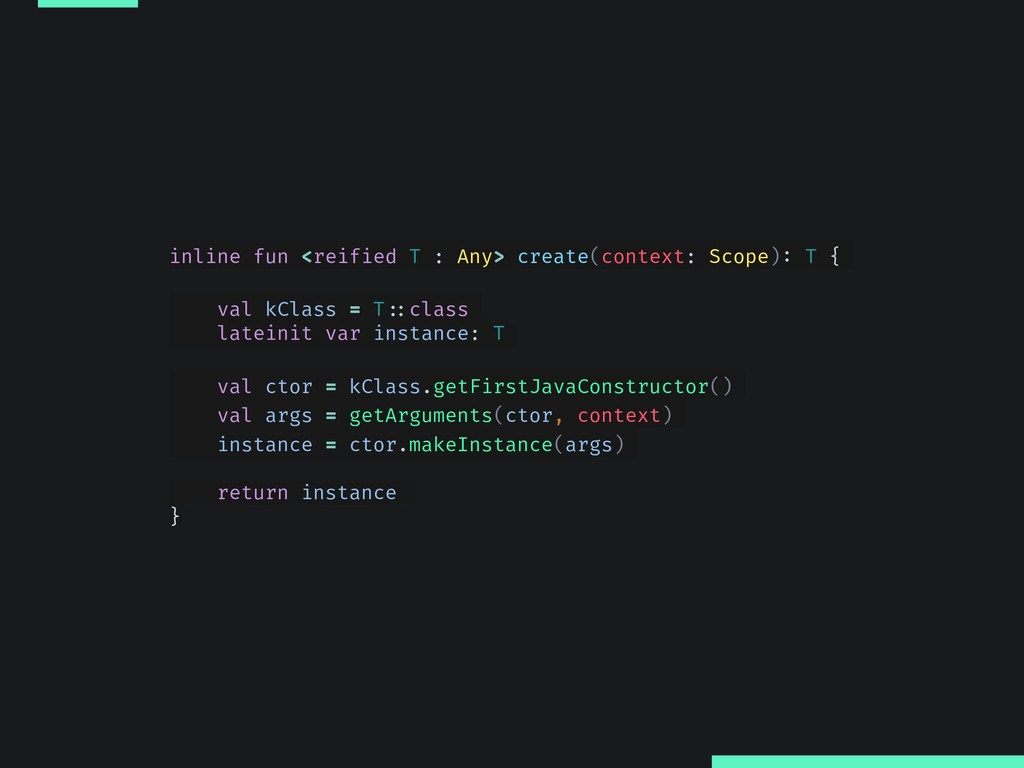 inline fun <reified T : Any> create(context: Sc...