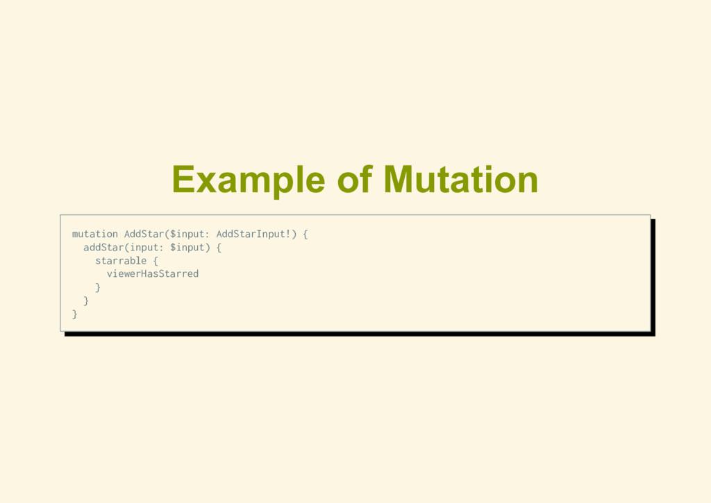 Example of Mutation mutation AddStar($input: Ad...