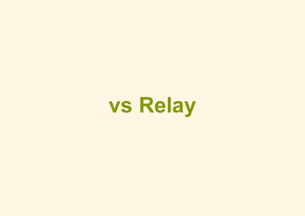 vs Relay